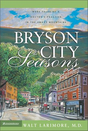 Bryson City Seasons: More Tales of a Doctor's Practice in the Smoky Mountains
