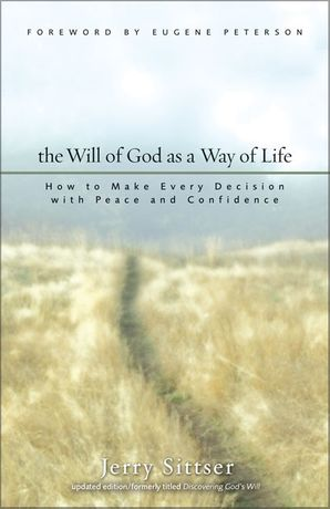 Will of God as a Way of Life: How to Make Every Decision with Peace and Confidence Paperback  by