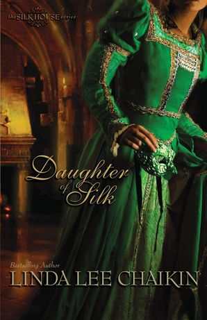 Daughter of Silk (The Silk House Series)