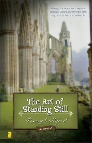 Art of Standing Still: A Novel