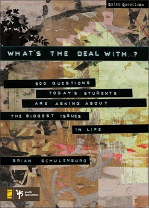 What's the Deal With …?: 500 Questions Today's Students Are Asking about the Biggest Issues in Life (Quick Questions)