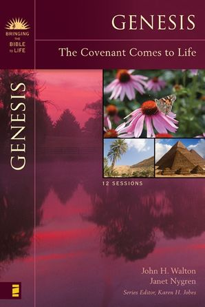 Genesis: The Covenant Comes to Life (Bringing the Bible to Life) Paperback  by John H. Walton