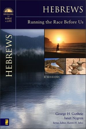 Hebrews: Running the Race Before Us (Bringing the Bible to Life) Paperback  by George Guthrie