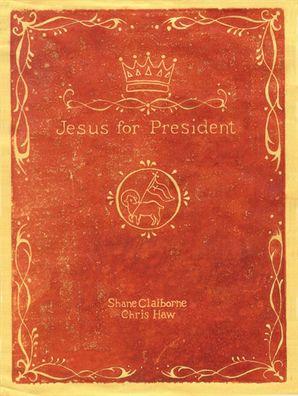 Jesus for President Paperback  by Shane Claiborne