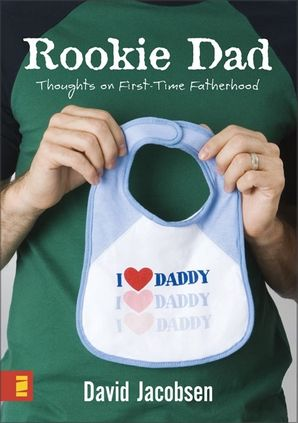Rookie Dad: Thoughts on First-Time Fatherhood