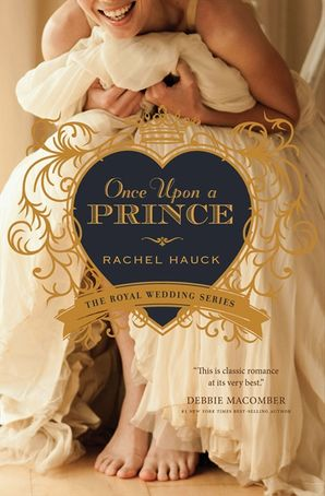 Once Upon a Prince (Royal Wedding Series) Paperback  by Rachel Hauck