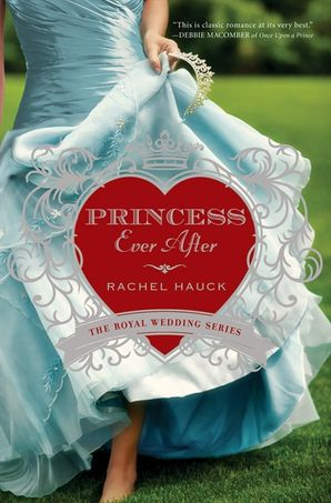 Princess Ever After Paperback  by Rachel Hauck