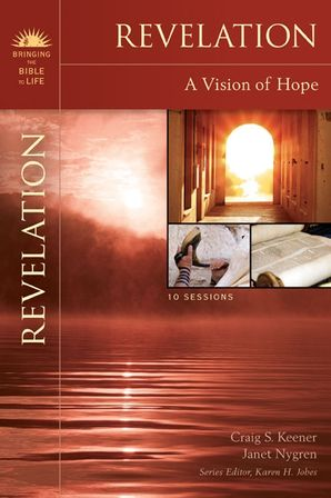 Revelation: A Vision of Hope (Bringing the Bible to Life) Paperback  by Craig S. Keener