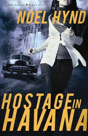 Hostage in Havana (The Cuban Trilogy)