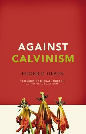 Against Calvinism Paperback  by