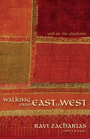 Walking from East to West Paperback  by Ravi Zacharias