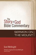 The Story of God Bible: Sermon on the Mount - McKnight. Scot