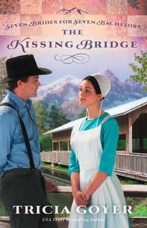 Kissing Bridge (Seven Brides for Seven Bachelors) Paperback  by Tricia Goyer