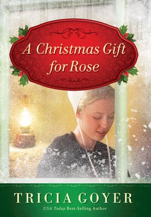 A Christmas Gift for Rose Hardcover  by Tricia Goyer