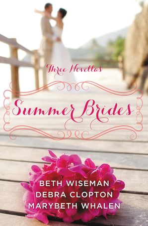 Summer Brides: A Year of Weddings Novella Collection (A Year of Weddings Novella)