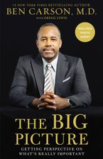 Big Picture: Getting Perspective On What's Really Important - Ben Carson