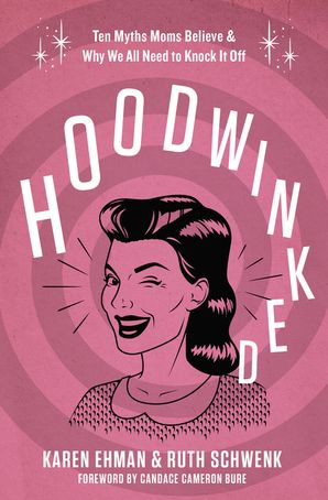 Hoodwinked Paperback  by Karen Ehman