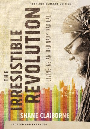 Irresistible Revolution, Updated and Expanded Paperback  by Shane Claiborne