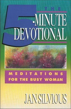 Five-Minute Devotional: Meditations for the Busy Woman