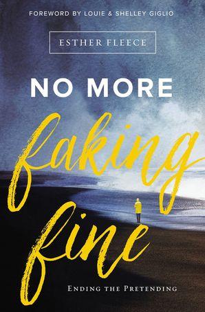 No More Faking Fine: Ending the Pretending