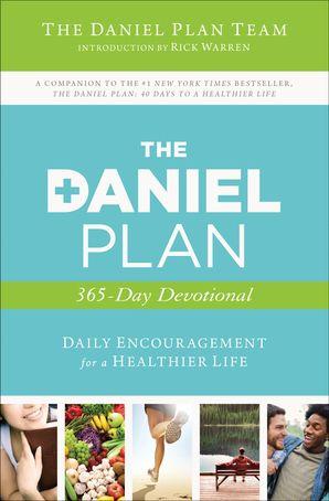 Daniel Plan 365-Day Devotional: Daily Encouragement for a Healthier Life (The Daniel Plan)