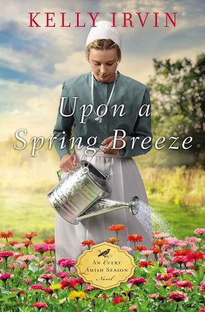 Upon A Spring Breeze: 0 Paperback  by Kelly Irvin
