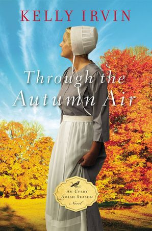 Through the Autumn Air Paperback  by Kelly Irvin