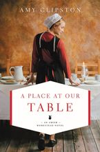 Amy Clipston - A Place At Our Table