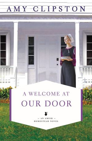 Welcome at Our Door (An Amish Homestead Novel) Paperback  by Amy Clipston