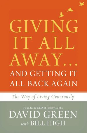 Giving It All Away…and Getting It All Back Again Paperback  by David Green