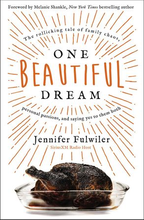 Cover image - One Beautiful Dream: The Rollicking Tale Of Family Chaos, Personal Passions, And Saying Yes To Them Both