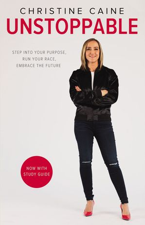 Unstoppable Paperback  by Christine Caine