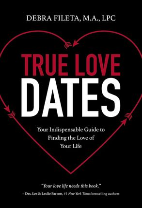 Cover image - True Love Dates: Your Indispensable Guide To Finding The Love Of Your Life