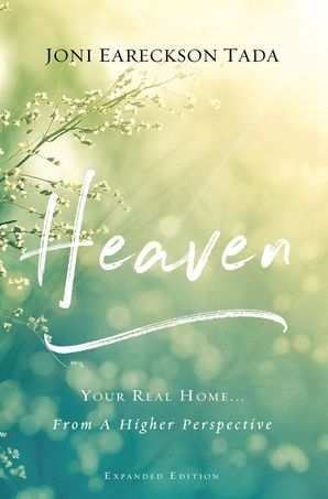 Heaven: Your Real Home...From a Higher Perspective Paperback  by Joni Eareckson Tada