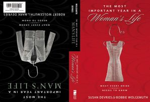 Most Important Year in a Woman's Life/The Most Important Year in a Man's Life Paperback  by Robert Wolgemuth