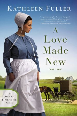 Love Made New (An Amish of Birch Creek Novel) Paperback  by Kathleen Fuller