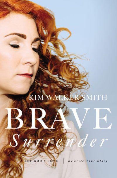 Brave Surrender: Let God's Love Rewrite Your Story