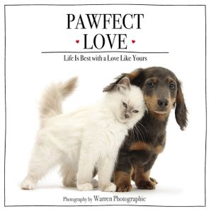 Pawfect Love: Life Is Best with a Love Like Yours Hardcover  by No Author