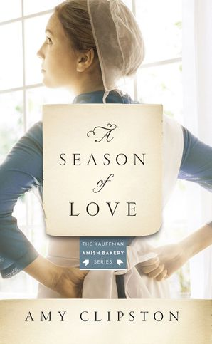 Season of Love (Kauffman Amish Bakery Series) Paperback  by Amy Clipston