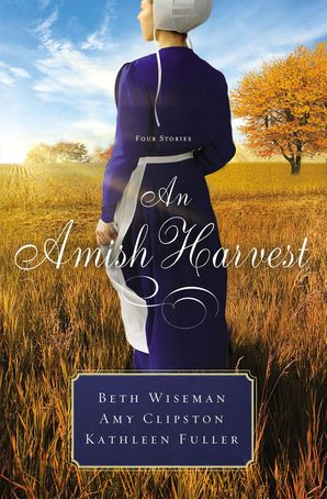 Amish Harvest: Three Stories Paperback  by Beth Wiseman