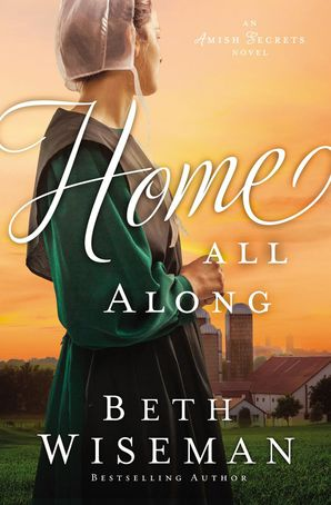 Home All Along Paperback  by Beth Wiseman