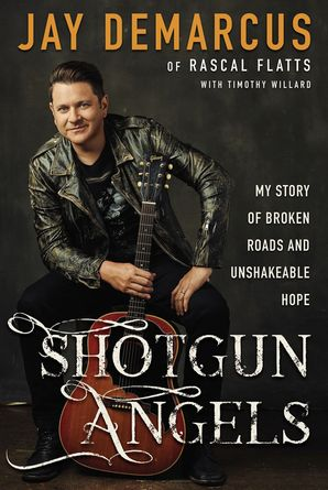 Shotgun Angels: My Story of Broken Roads and Unshakeable Hope Hardcover  by No Author