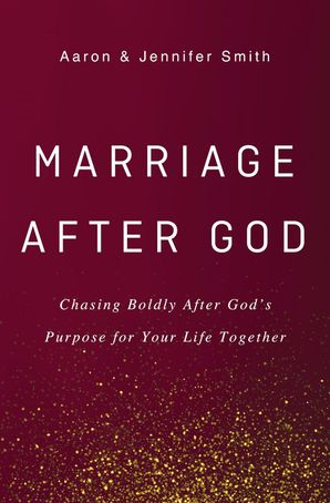 Marriage After God: Chasing Boldly After God's Purpose for Your Life Together Hardcover  by No Author
