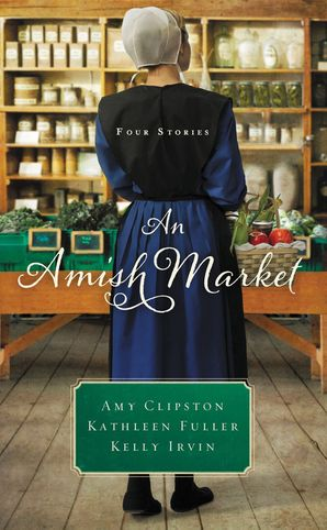 Amish Market: Three Stories Paperback  by Amy Clipston