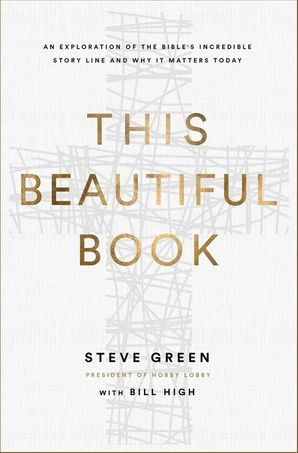 this-beautiful-book-an-exploration-of-the-bibles-incredible-story-line-and-why-it-matters-today