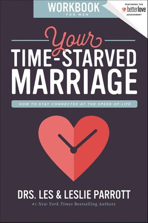 Your Time-Starved Marriage Workbook for Men: How to Stay Connected at the Speed of Life Paperback  by Les Parrott