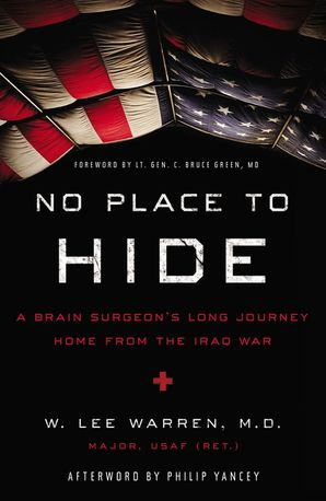 No Place to Hide: A Brain Surgeon's Long Journey Home from the Iraq War Paperback  by