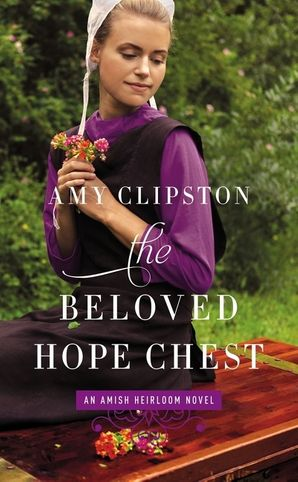 Beloved Hope Chest (An Amish Heirloom Novel) Paperback  by Amy Clipston
