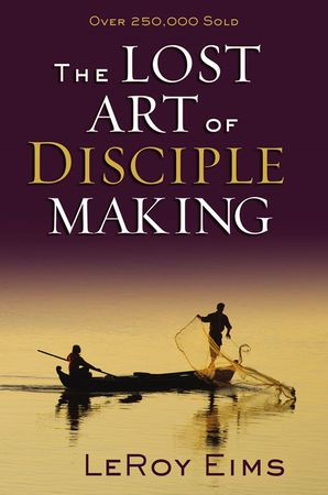 Lost Art of Disciple Making, The Paperback  by