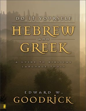 Do It Yourself Hebrew and Greek: A Guide to Biblical Language Tools